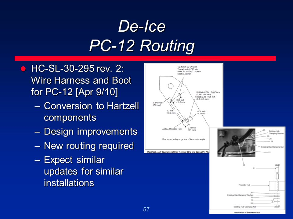 De-Ice PC-12 Routing HC-SL-30-295 rev. 2: Wire Harness and Boot for PC-12 [Apr 9/10] Conversion to Hartzell components.